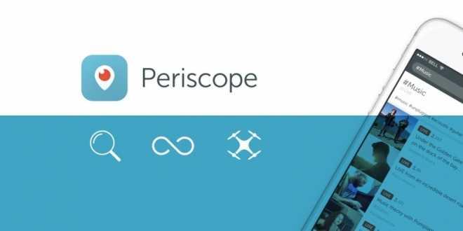 تطبيق Periscope بريسكوب يحصل على 3 مزايا هامة