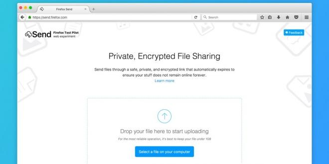 Firefox Send: خدمة جديدة من موزيلا لإرسال الملفات الكبيرة للأصدقاء