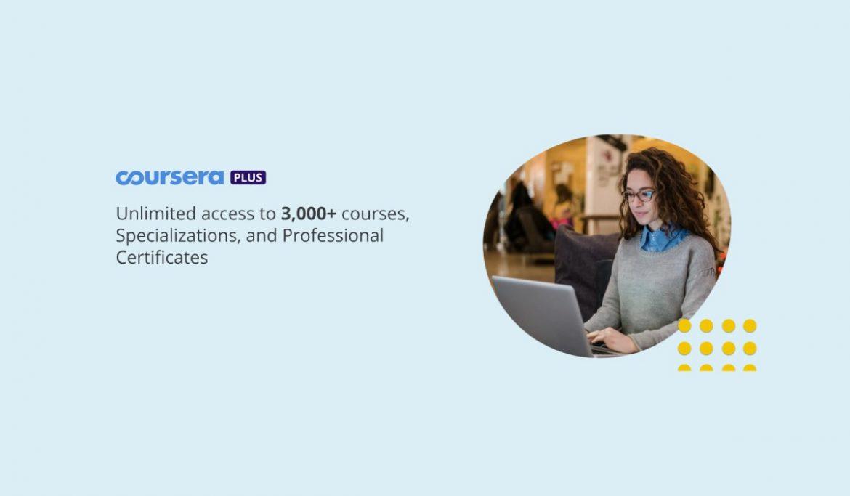 Coursera Plus:خدمة من كورسيرا توفر 3000 دورة تعليمية مقابل اشتراك سنوي